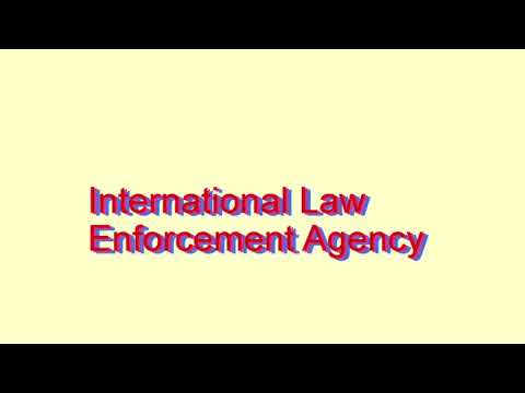 How to Pronounce International Law Enforcement Agency