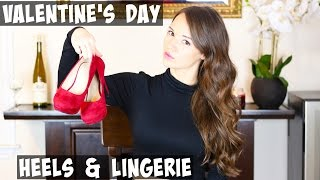 Valentines Day Heels & Lingerie Review with Clothing Inspo & Gift Ideas for Boyfriend 2016