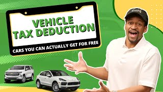 Vehicle Tax Deduction: 8 Cars You Can Get FREE  Section 179