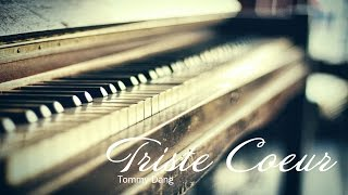 Triste Coeur  - Tommy Dang Piano