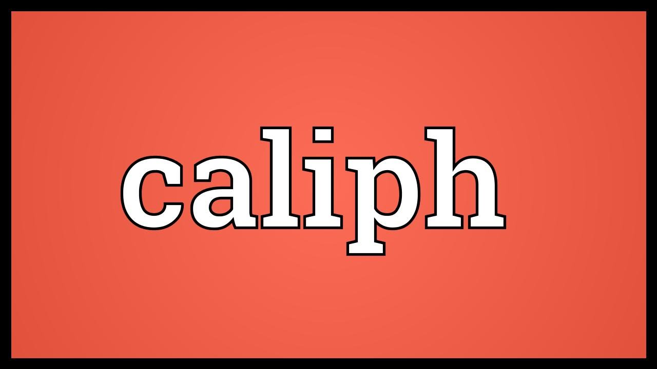 Caliph - is the meaning of the word and the male name 39