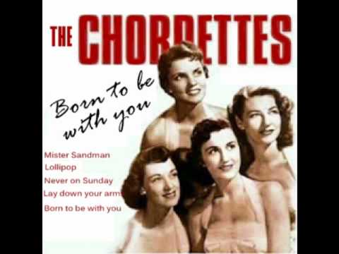 Chordettes, The - Lay Down Your Arms / Teen Age Goodnight
