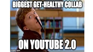 THE BIGGEST GET-HEALTHY COLLAB ON YOUTUBE 2.0 Playlist: https://goo...