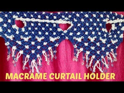 How to make macramé curtain holder  मैक्र्रेम पर्दा हैंगर बनाने की विधि