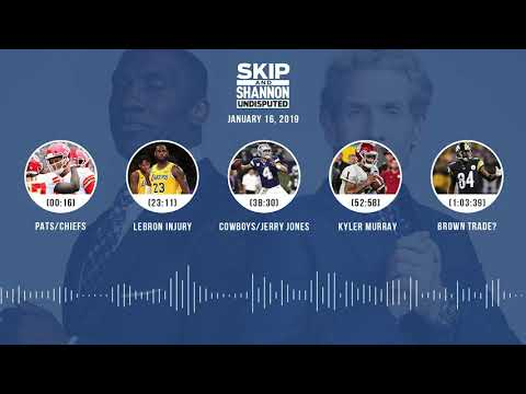 UNDISPUTED Audio Podcast (1.16.19) with Skip Bayless, Shannon Sharpe & Jenny Taft   UNDISPUTED