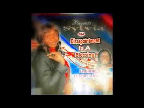 Disapointment Is A Blessing Sylvia feat Elizabeth Tekeh (Full Album)