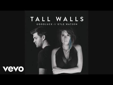 Kyle Watson Feat. Goodluck - Tall Walls