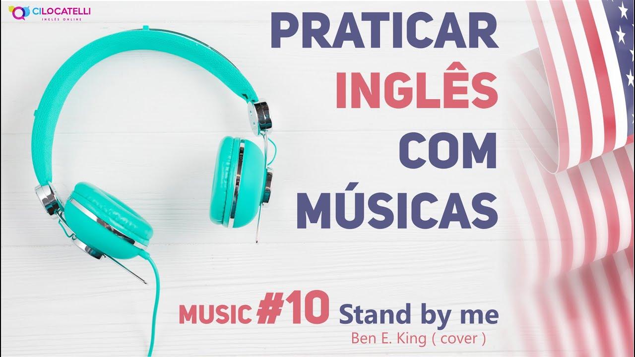 Praticar Inglês com músicas - Stand by me - 10