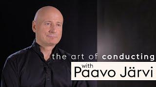 The art of conducting   Paavo Järvi