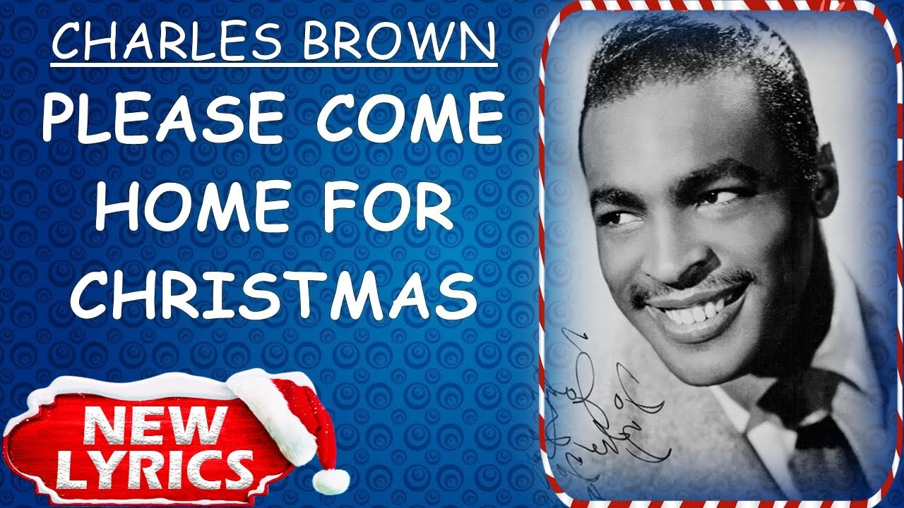 Charles Brown Please Come Home For Christmas Lyrics Christmas Songs Lyrics