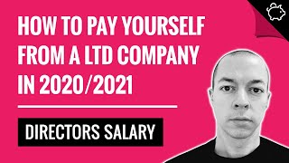 How to Pay Yourself as a Ltd Company - Directors Salary 2020/2021 - Dividends vs Salary UK