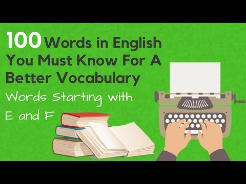 100 Words in English You Must Know For A Better Vocabulary - Starting with 'E and F'