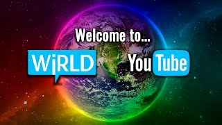 Welcome to WiRLD YouTube!