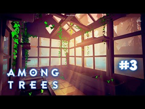 КАК ПОСТРОИТЬ ТЕПЛИЦУ - GREENHOUSE - ВЫЖИВАНИЕ - Among Trees #3
