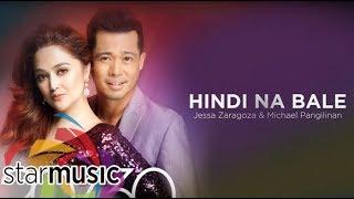 Jessa Zaragoza and Michael Pangilinan - Hindi Na Bale (Audio) 🎵