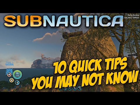10 QUICK TIPS YOU MAY NOT KNOW FOR SUBNAUTICA  -  Subnautica Tips & Tricks