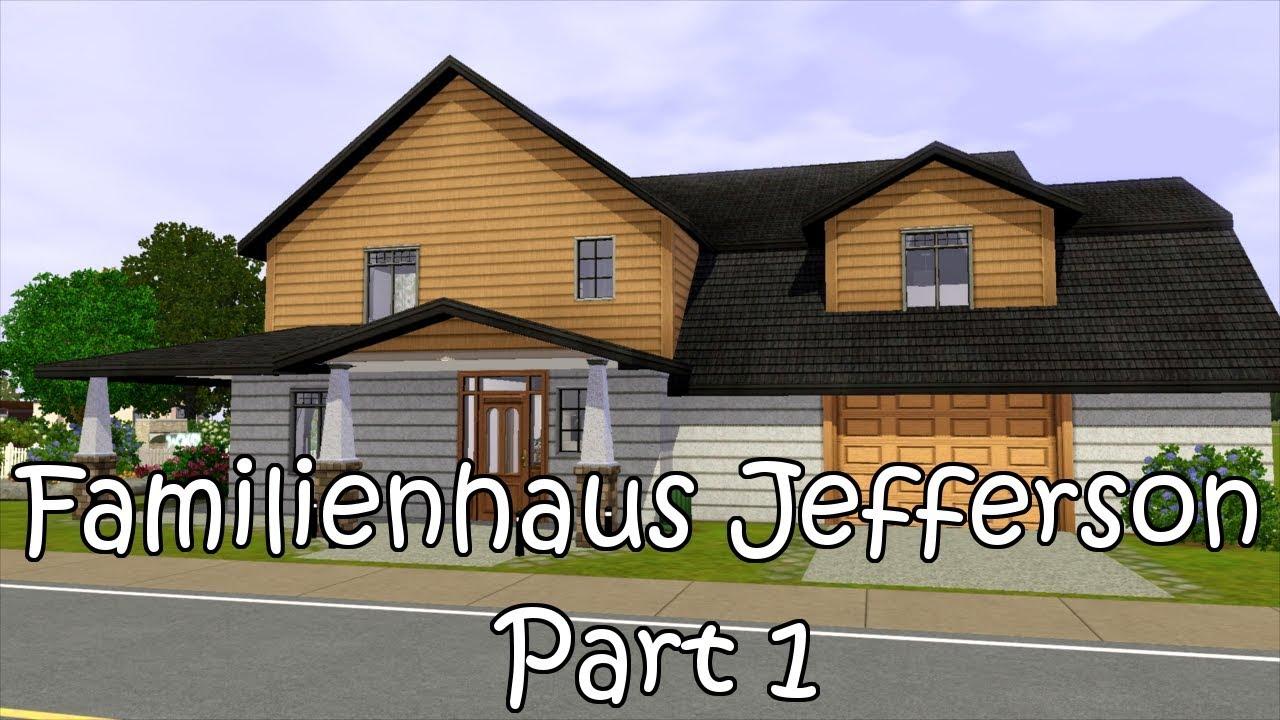 familienhaus jefferson die sims 3 wir bauen eine welt 33 1 youtube. Black Bedroom Furniture Sets. Home Design Ideas