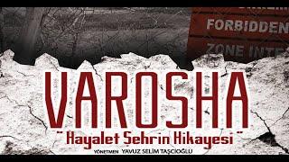"""Varosha """"Hayalet Şehrin Hikayesi"""" (Kapalı Maraş  Ödüllü …"""