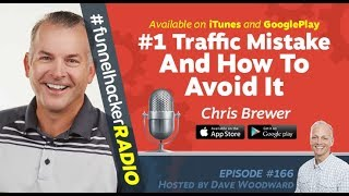 Chris Brewer, #1 Traffic Mistake And How To Avoid It - Digital Marketing Podcast