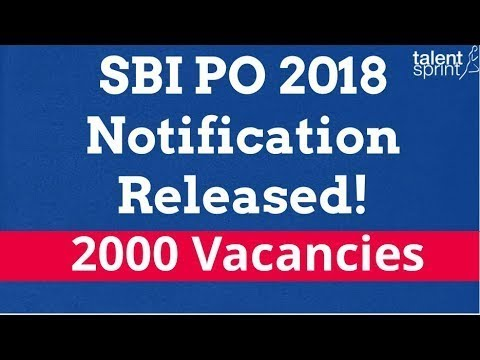SBI PO 2018 Notification Released for 2000 Vacancies. Know More !