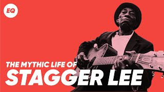 The Mythic Life of Stagger Lee