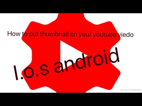 How to put thumbnail on your YouTube video.