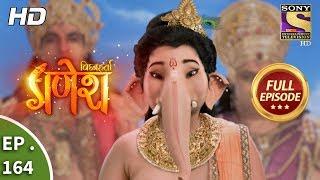 Vighnaharta Ganesh - Ep 164 - Full Episode - 10th  April, 2018