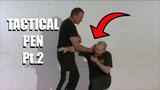 DROP AN ATTACKER WITH THE TACTICAL PEN Pt.2 | Sifu Steven Burton