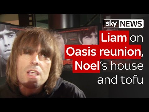 Liam on Oasis reunion, Noel and tofu