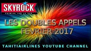 DOUBLE APPEL DE SKYROCK FEVRIER 2017 & BONUS