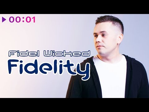 Fidel Wicked - Fidelity | Official Audio | 2019