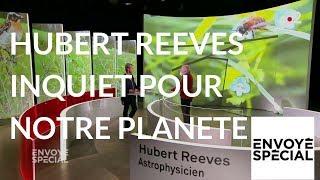 Envoyé spécial. Hubert Reeves, inquiet pour notre planète - 3 mai 2018 (France 2)