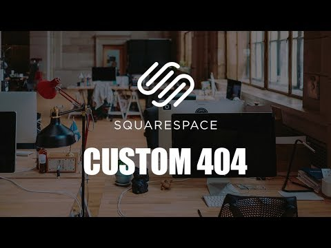 Squarespace Tutorial: Creating a Custom 404 Error Page