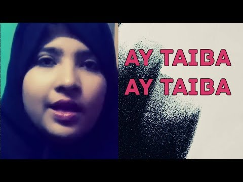 Ay taiba ay taiba by Subhana Juhina_trending