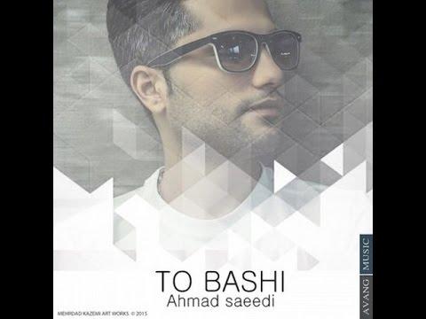 Ahmad Saeedi - To Bashi -   - -  O R I G I N A L