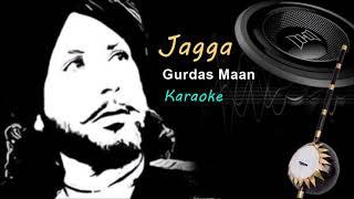 Jagga - Karaoke - Gurdas Maan - Punjeeri