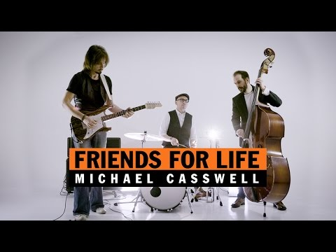 """""""Friends for Life"""" by Michael Casswell (Official 4K music video)"""