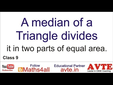 A median of a Triangle divides it in two parts of equal area. CLASS IX CBSE