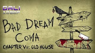 Bad Dream: Coma - Part 5 - Chapter VII: Old House Walkthrough (Road to Good Ending)