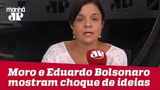 Moro e Eduardo Bolsonaro mostram choque de ideias | Vera Magalhães