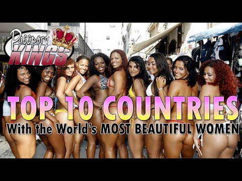 10 Countries with the most Beautiful Women in the world: Passport Kings Travel Video