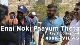 Enai Noki Paayum Thota - Turkey Shooting Spot | Dhanush | Gautham Vasudev Menon thumbnail