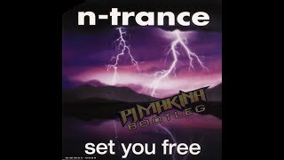 N-Trance - Set You Free (PJ Makina Remix)