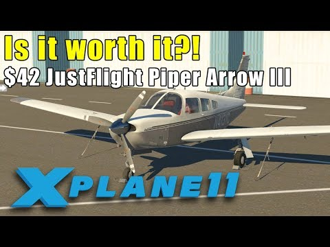 X-Plane 11 - Is the JustFlight Piper Arrow III really worth $42?! by