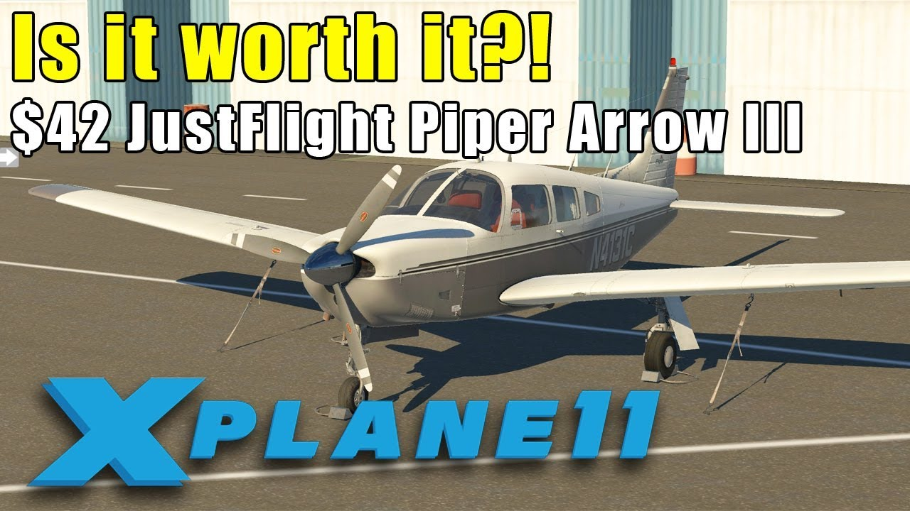 X-Plane 11 - Is the JustFlight Piper Arrow III really worth $42?! by Bill4LE