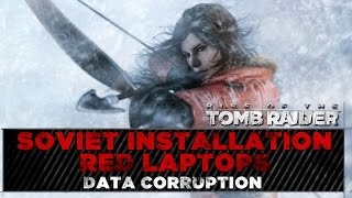 Rise of the Tomb Raider ★ Soviet Installation Red Laptops Locations ★ Data Corruption Challenge