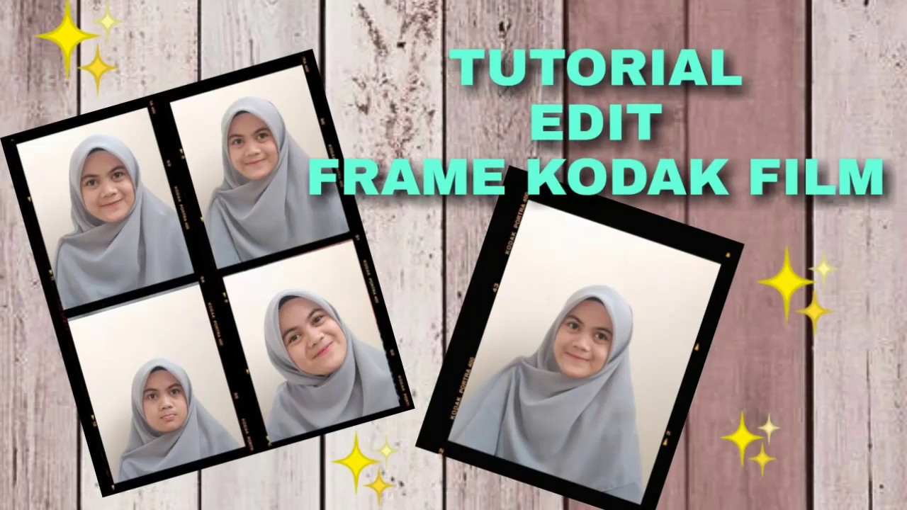 CARA EDIT FOTO DENGAN FRAME KODAK FILM || Tutorial edit ...