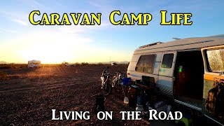 Caravan Camp Life - Living on the Road