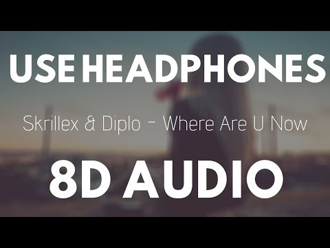 Skrillex & Diplo - Where Are Ü Now (8D AUDIO) Ft. Justin Bieber |
