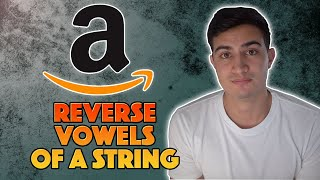 Amazon Coding Interview (2019) - Reverse Vowels of a String (LeetCode)